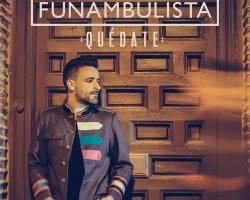 Quédate: nuevo disco de Funambulista