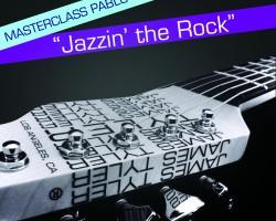 Masterclass Pablo Padilla – Jazzin' the Rock