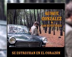 Se estrechan en el corazón, primer single de lo nuevo de Quique González